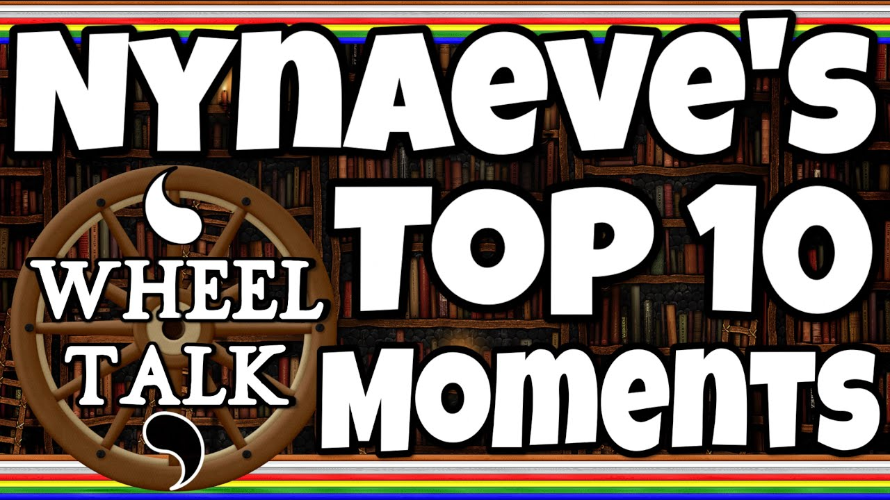 Nynaeve's Top Ten Moments