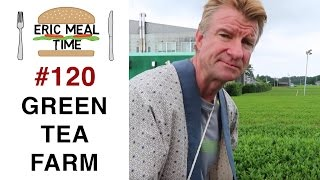 Green Tea Farm Full Meal - Eric Meal Time #120