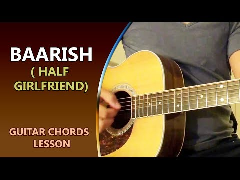 Baarish - Half Girlfriend - Guitar Cover Lesson Chords Easy BeGinners || Musical Guruji