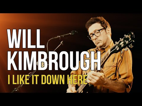 """Will Kimbrough """"I Like It Down Here"""" Mp3"""