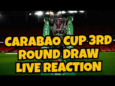 Carabao Cup 3rd Round Draw Live Stream Reaction