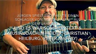 Und es war Sommer (T. & M.: Joachim Heider/Christian Heilburg/Peter Maffay) hier von Jürgen Fastje