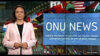 Destaque ONU News - 05 de junho de 2018