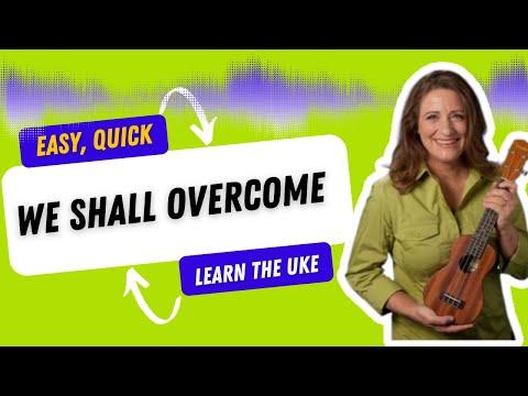 We Shall Overcome Easy Ukulele Song - 21 Songs in 6 Days: Learn Ukulele the Easy Way