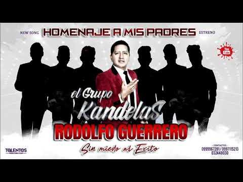 HOMENAJE A MMIS PADRES - KANDELAS - RODOLFO GUERRERO - AUDIO FULL HD