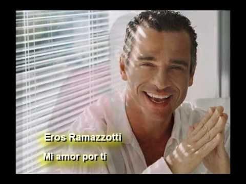 Eros Ramazzotti (Mi amor por ti)