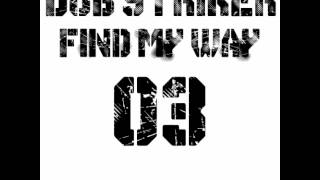 Dub Striker - Find My Way [Preview]