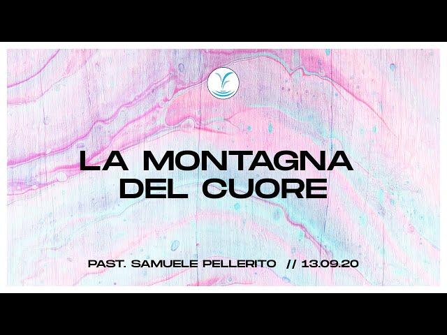 La montagna del cuore - Past. Samuele Pellerito | 13.09.20 #SundayService
