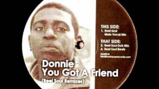 Donnie - You Got A Friend (Reel Soul Main Vocal Mix)