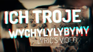 2018 ICH TROJE - Wychylylybymy - NOWOŚĆ - Lyric's Video