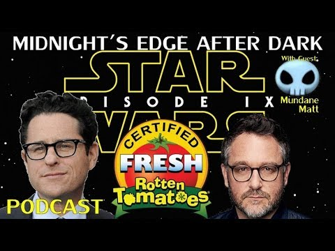 JJ Directing Ep 9, Delayed, Rotten Tomatoes, With Mundane Matt-Midnight's Edge After Dark Podcast