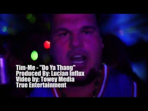 Tim Me - Do Ya Thang (Music Video)