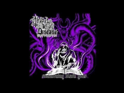 Chapel of Disease - Summoning Black Gods (Full Album)