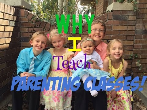 Why I teach parenting classes