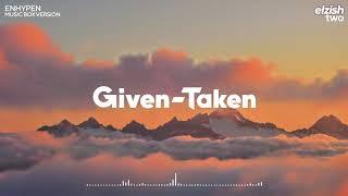 ENHYPEN - Given-Taken   Music Box Version (Lullaby Ver.)