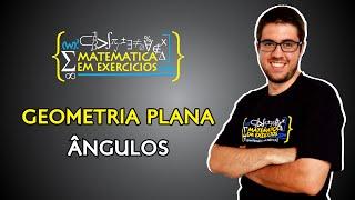 Geometria Plana - Aula 1 - Ângulos - Prof. Gui