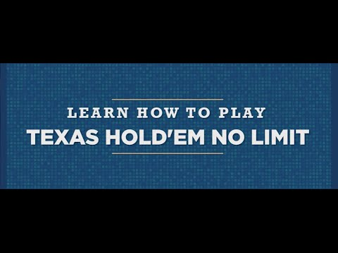 Learn How To Play: Texas Hold'em No Limit Poker