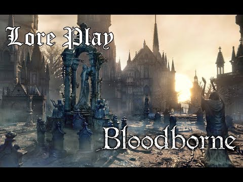 Bloodborne Lore Play | 34 - Despìerta Yharnam