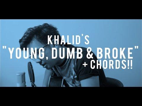 YOUNG DUMB & BROKE - Khalid (Cover) + CHORDS!!