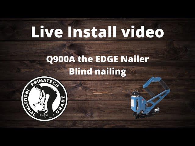 Q900A the EDGE Nailer, blind nailing that last full board