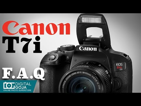 Canon EOS Rebel T7i with 18-55mm Lens   FAQ