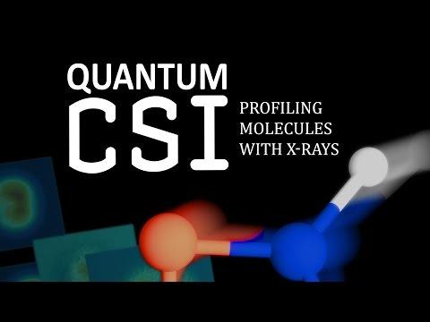 Public Lecture—Quantum CSI: Profiling Molecules with X-rays