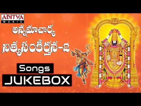 Annamacharya Nityasankerthana - 2 || Telugu Devotional Songs || Jukebox | by Nitya Santhoshini