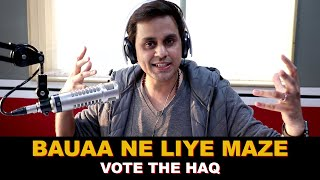 Bauaa ne Liye maze | Vote the Haq | Rj Raunac | Delhi Election