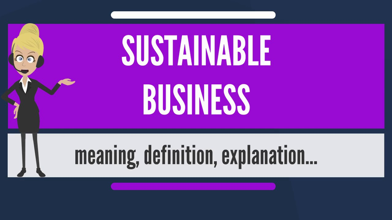 what is sustainable business? what does sustainable business mean