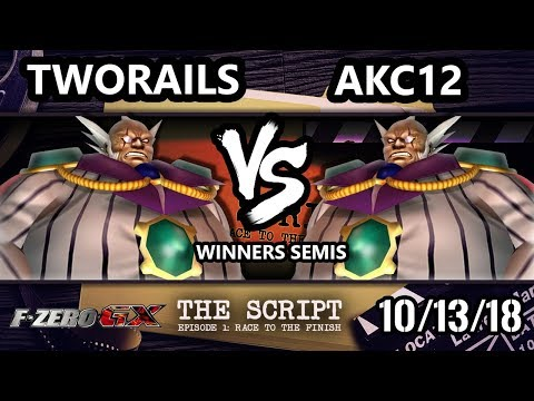 The Script -  TwoRails Vs.  AKC12 - F-Zero GX Winners Semis