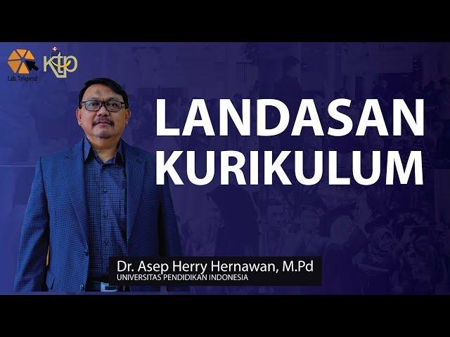 Landasan Kurikulum | Dr. Asep Herry Hernawan, M.Pd.