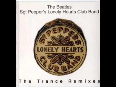 The Beatles - Sgt Pepper's Lonely Hearts Club Band (Sgt Pepper's Lonely Trance Dub Remix)