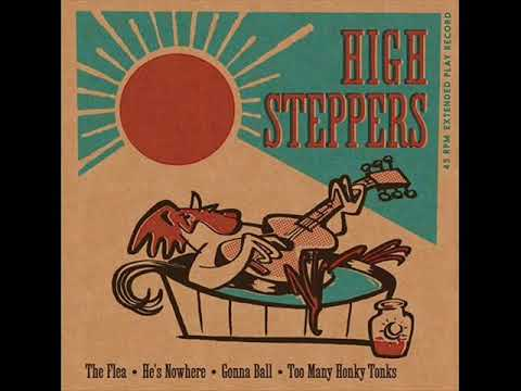 High Steppers - Too Many Honky Tonks