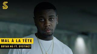 Смотреть клип Bryan Mg - Mal À La Tête Ft. Dystinct