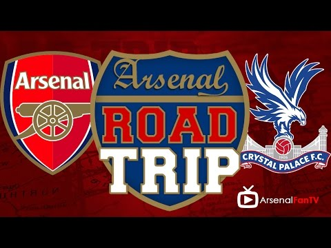 Arsenal Fan TV Road Trip To The Emirates - Arsenal v Crystal Palace