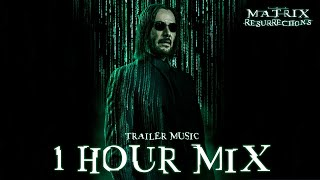 The Matrix 4 Resurrections | TRAILER MUSIC - 1 HOUR EXTENDED MIX