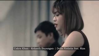 Cakra Khan Kekasih Bayangan Covered by Della Firdatia