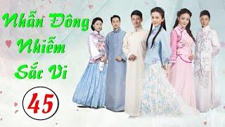 Phim Bộ Hay 2020 | NHẪN ĐÔNG NHIỄM SẮC VI - Tập 45 | Phim Trung Quốc Mới Nhất 2020