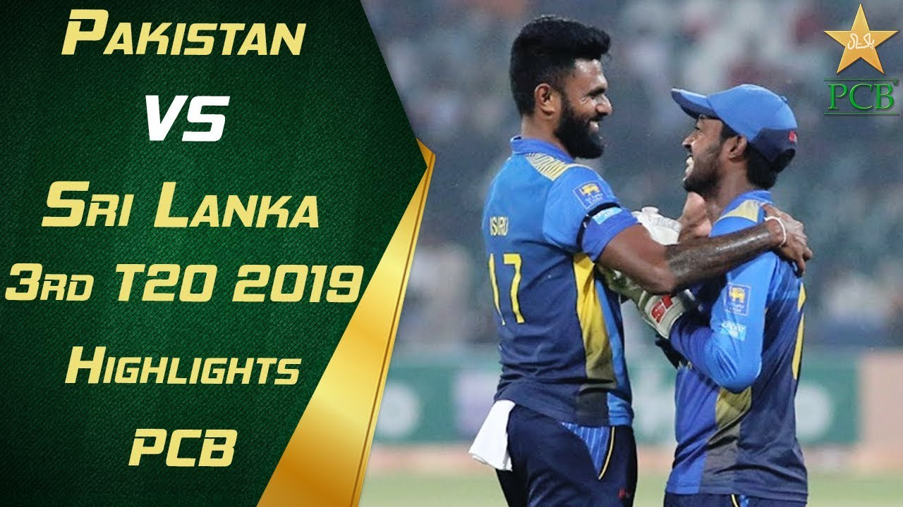 Pakistan vs Sri Lanka 2019 3rd T20 Highlights PCB