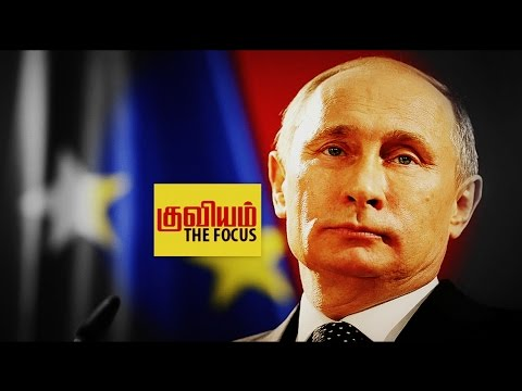 Kuviyam : ​Strategies Of Putin & The Rise of Russia - March ​20​, 2016