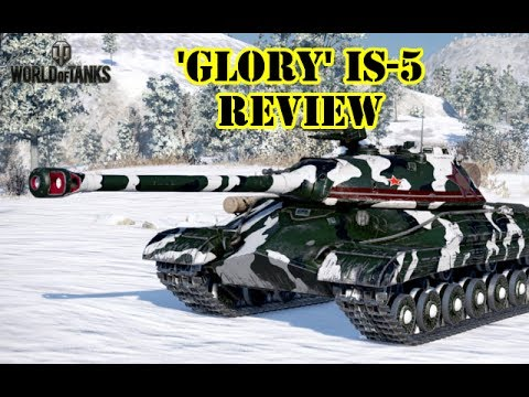 World Of Tanks - 'Glory' IS-5 Review