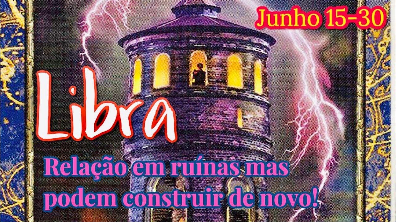 LIBRA 💝 Relação em ruínas mas podem construir de novo! 15-30 JUNHO 2021
