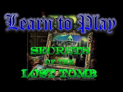Learn to Play:  Secrets of the Lost Tomb