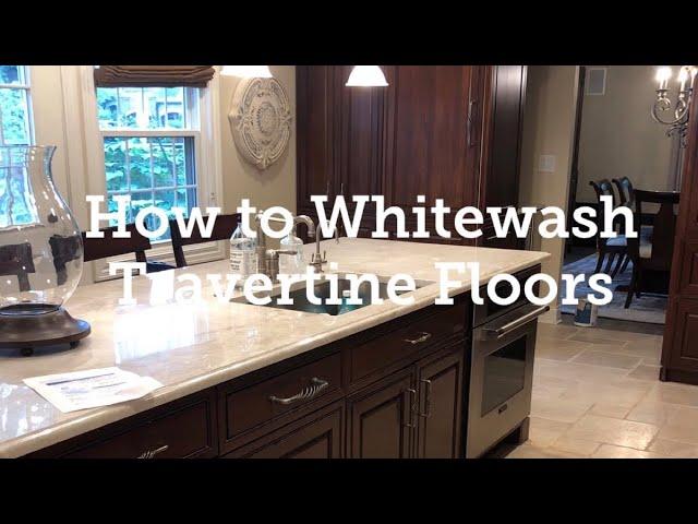 how to whitewash travertine floors