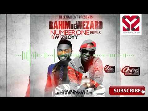 Rahim De Wezard ft Wizboyy - Number One (Remix)
