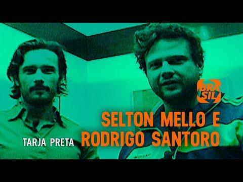 Selton Mello e Rodrigo Santoro l Tarja Preta