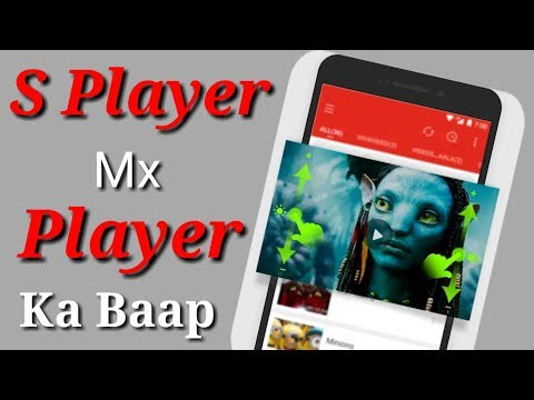 Mx Player Ka Baap | S Player Se Kisi Bhi Farmat Ki Video Chalaye