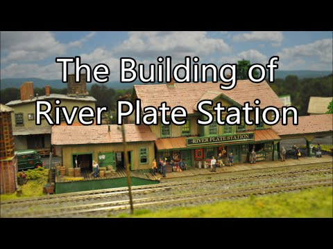 The Building of River Plate Station (Fine Scale Miniatures - Brownsville Depot)