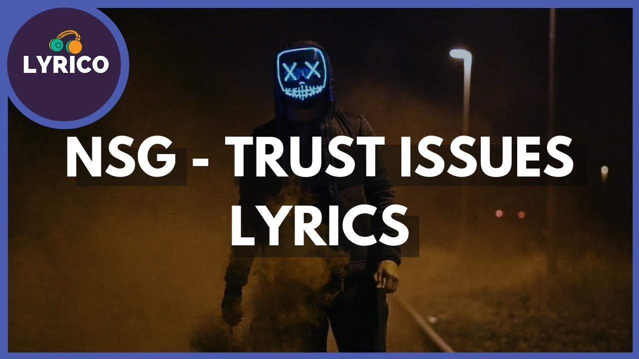 NSG - Trust Issues (Lyrics) 🎵 Lyrico TV