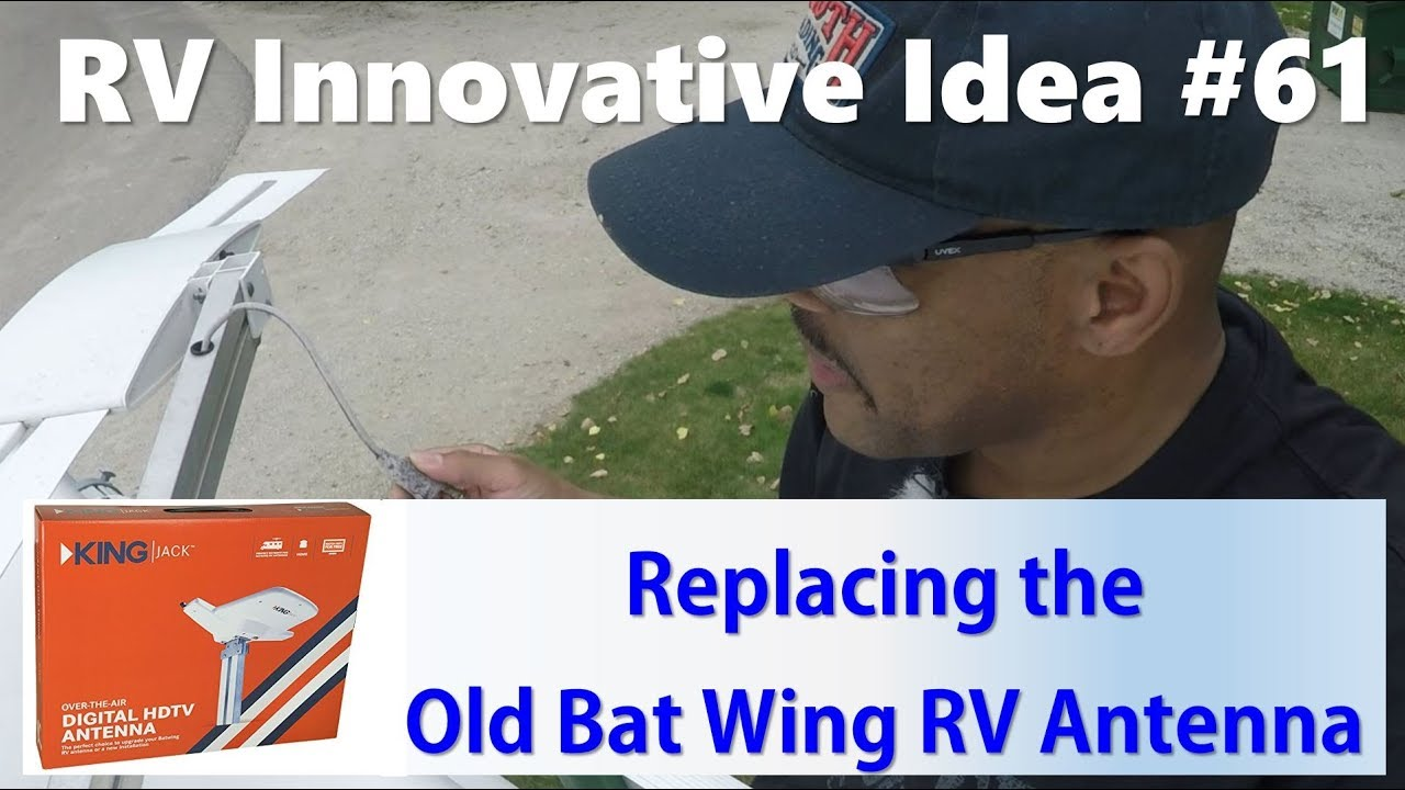 RV Innovative Idea #61 ~ Replacing the old RV Bat Wing with a new King Jack  Digital Antenna